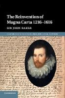 The Reinvention of Magna Carta 1216-1616