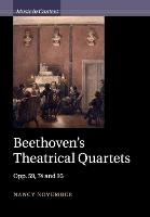 Beethoven's Theatrical Quartets: Opp....
