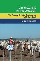 Volkswagen in the Amazon: The Tragedy...