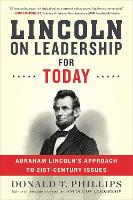 Lincoln on Leadership for Today:...