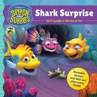 Splash and Bubbles: Shark Surprise...