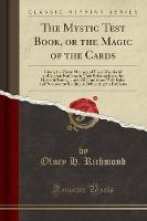 The Mystic Test Book, or the Magic of...