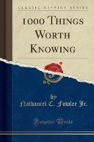 1000 Things Worth Knowing (Classic...