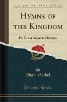 Hymns of the Kingdom: For Use in...