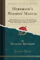 Herrmann's Wizards' Manual: A...