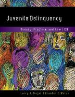 Juvenile Delinquency: Theory,...