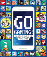 Go Gaming! The Ultimate Guide to the...