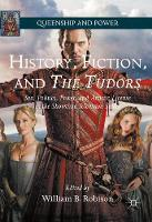 History, Fiction, and The Tudors: ...