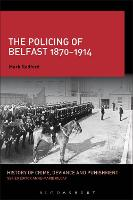 The Policing of Belfast 1870-1914