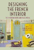 Designing the French Interior: The...