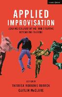 Applied Improvisation: Leading,...