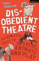 Disobedient Theatre: Alternative Ways...