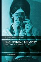 Fashioning Memory: Vintage Style and...