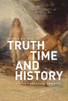 Truth, Time and History: A...