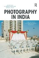 Photography in India: From Archives ...