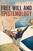 Free Will and Epistemology: A Defence...