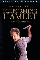 Performing Hamlet: Actors in the...
