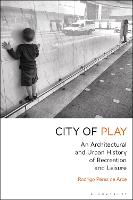 City of Play: An Architectural and...