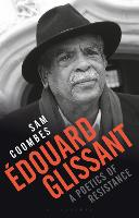 Edouard Glissant: A Poetics of...