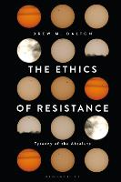 The Ethics of Resistance: Tyranny of...