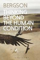 Bergson: Thinking Beyond the Human...