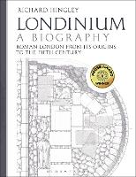 Londinium: A Biography: Roman London...
