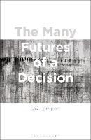 The Many Futures of a Decision