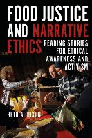 Food Justice and Narrative Ethics:...