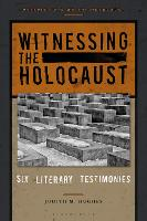 Witnessing the Holocaust: Six ...