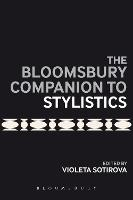 The Bloomsbury Companion to Stylistics