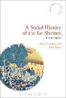 A Social History of the Ise Shrines:...