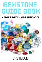 Gemstone Guide Book: A Simple...