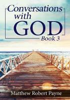 Conversations with God Book 3: Let's...