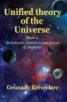 Unified Theory of the Universe. Book 2