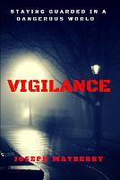 Vigilance: Staying Guarded in a...