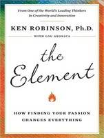 The Element: How Finding Your Passion...