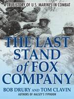 The Last Stand of Fox Company: A True...
