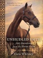 Unbridled Faith: 100 Devotions from...