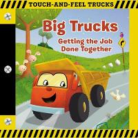 Big Trucks: A Touch-and-Feel Book:...
