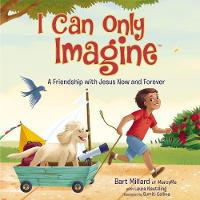 I Can Only Imagine (picture book): A...