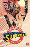 Superman the Golden Age: Volume 3