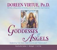 Goddesses and Angels: Awaken Your...