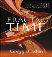 Fractal Time: The Secret of 2012 and ...