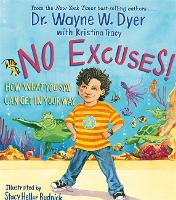 No Excuses!: How What You Say Can Get...