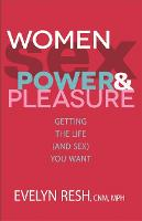 Women, Sex, Power, and Pleasure:...