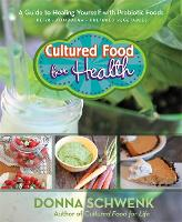 Cultured Food for Health: A Guide to...