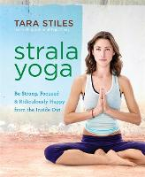 Strala Yoga: Be Strong, Focused &...