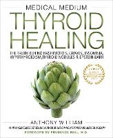 Medical Medium Thyroid Healing: The...