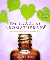 The Heart of Aromatherapy: An...