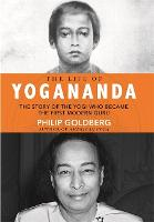 The Life of Yogananda: The Story of...